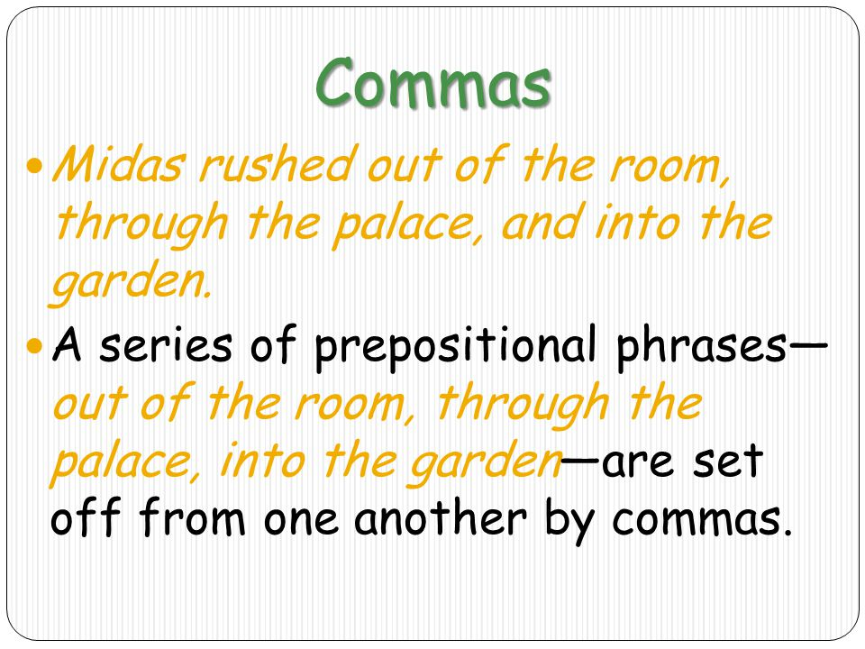 Commas Midas rushed out of the room, through the palace, and into the garden.