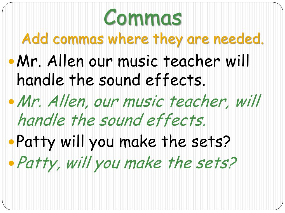Commas Add commas where they are needed.