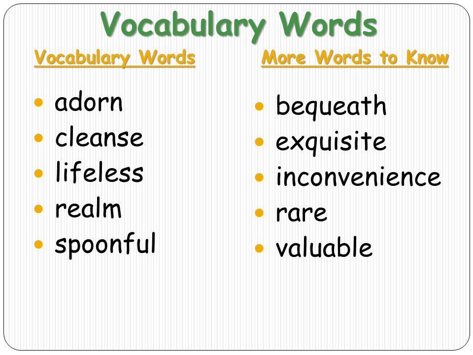 Vocabulary Words adorn bequeath cleanse exquisite lifeless