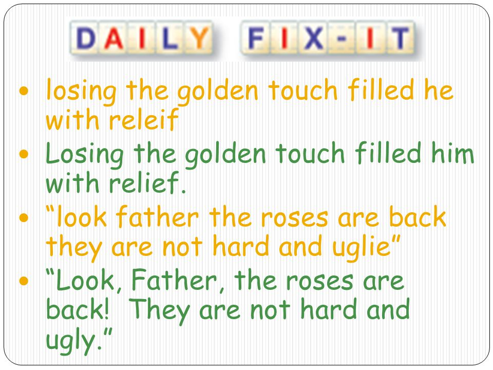 losing the golden touch filled he with releif
