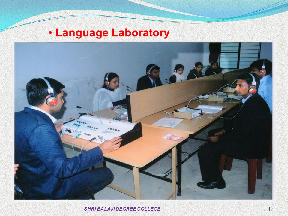 Language Laboratory SHRI BALAJI DEGREE COLLEGE