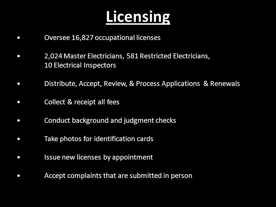 Licensing • Oversee 16,827 occupational licenses