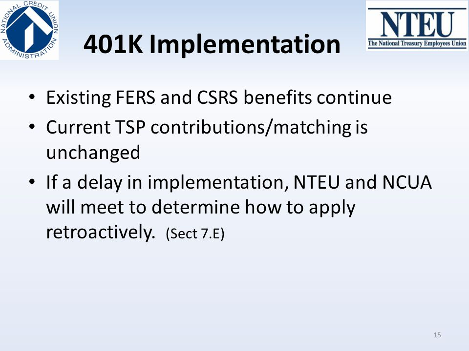 401K Implementation Existing FERS and CSRS benefits continue