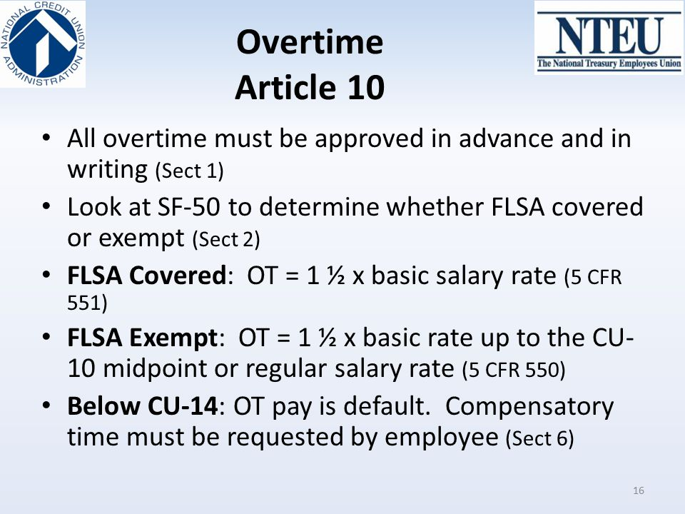Overtime Article 10 All overtime must be approved in advance and in writing (Sect 1)