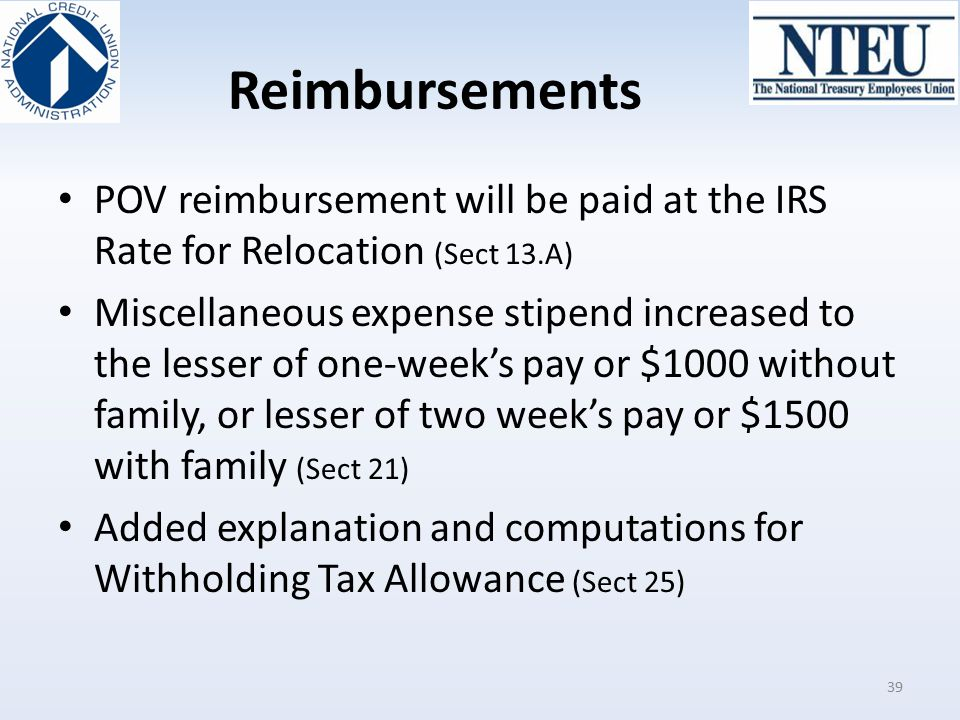 Reimbursements POV reimbursement will be paid at the IRS Rate for Relocation (Sect 13.A)