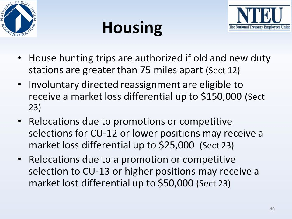 Housing House hunting trips are authorized if old and new duty stations are greater than 75 miles apart (Sect 12)