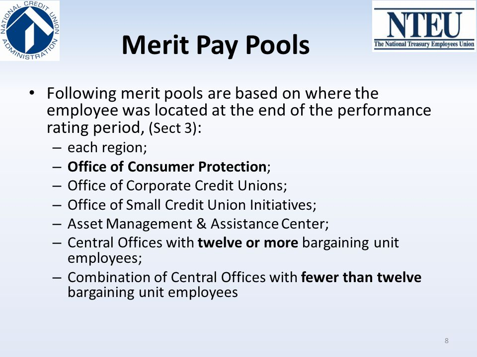 Merit Pay Pools Following merit pools are based on where the employee was located at the end of the performance rating period, (Sect 3):