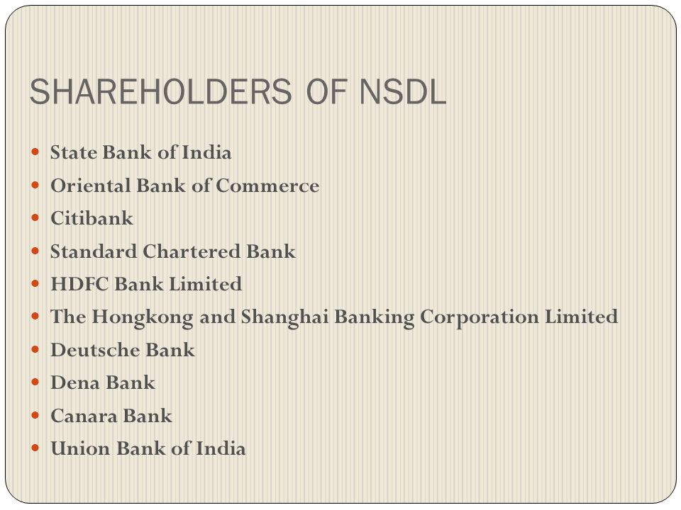 SHAREHOLDERS OF NSDL State Bank of India Oriental Bank of Commerce