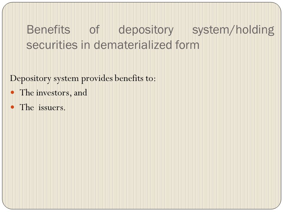 Benefits of depository system/holding securities in dematerialized form