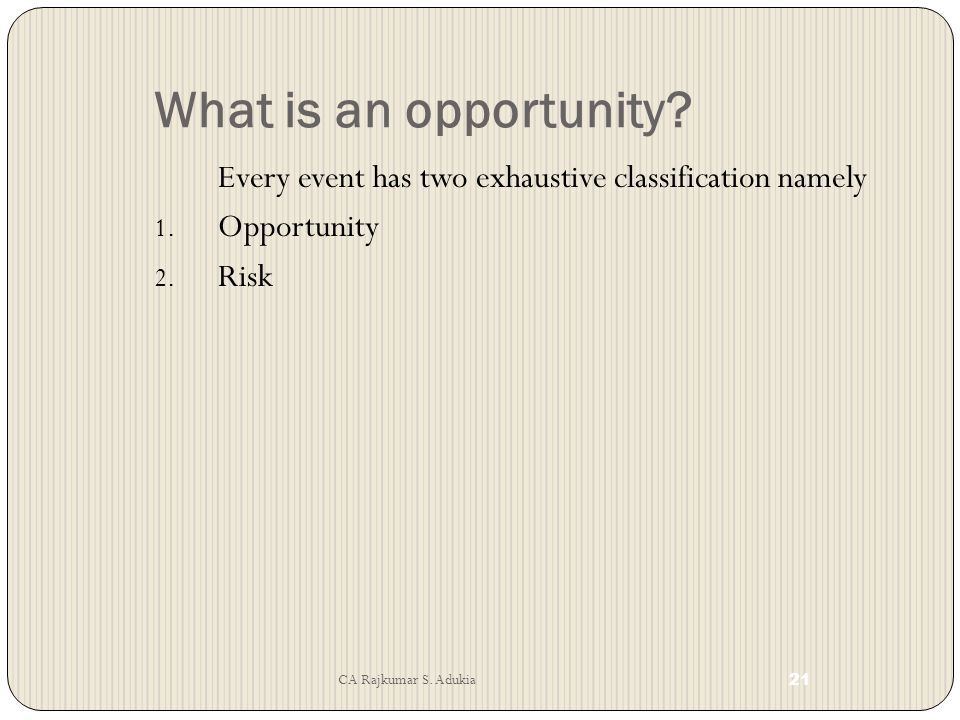 What is an opportunity. Every event has two exhaustive classification namely.