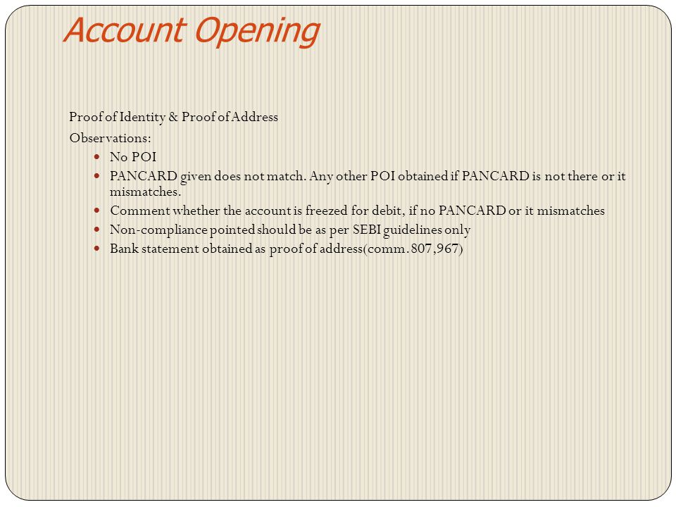 Account Opening Proof of Identity & Proof of Address Observations: