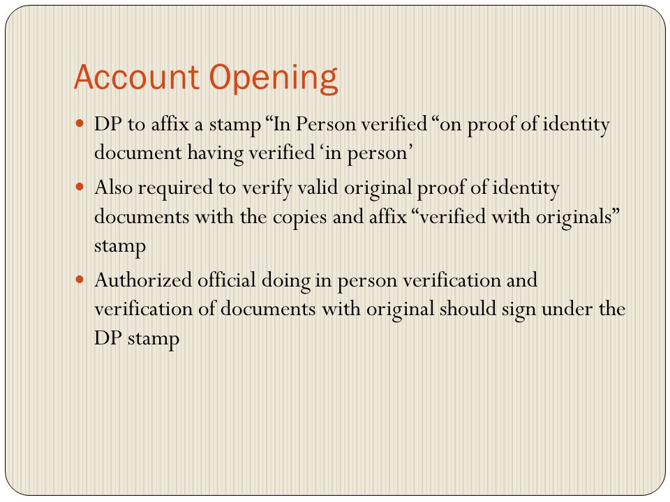 Account Opening DP to affix a stamp In Person verified on proof of identity document having verified 'in person'