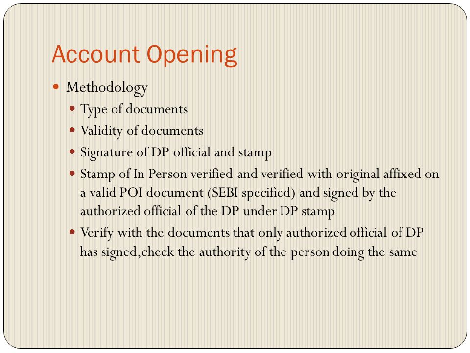 Account Opening Methodology Type of documents Validity of documents