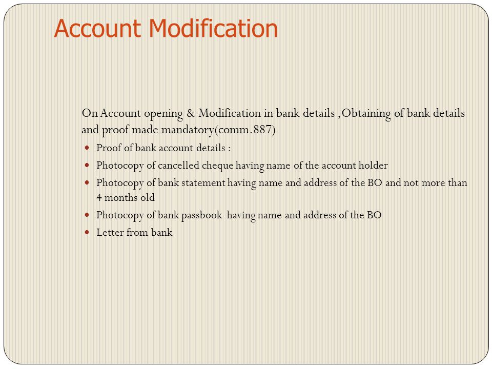 Account Modification On Account opening & Modification in bank details ,Obtaining of bank details and proof made mandatory(comm.887)