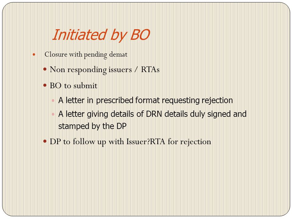 Initiated by BO Non responding issuers / RTAs BO to submit