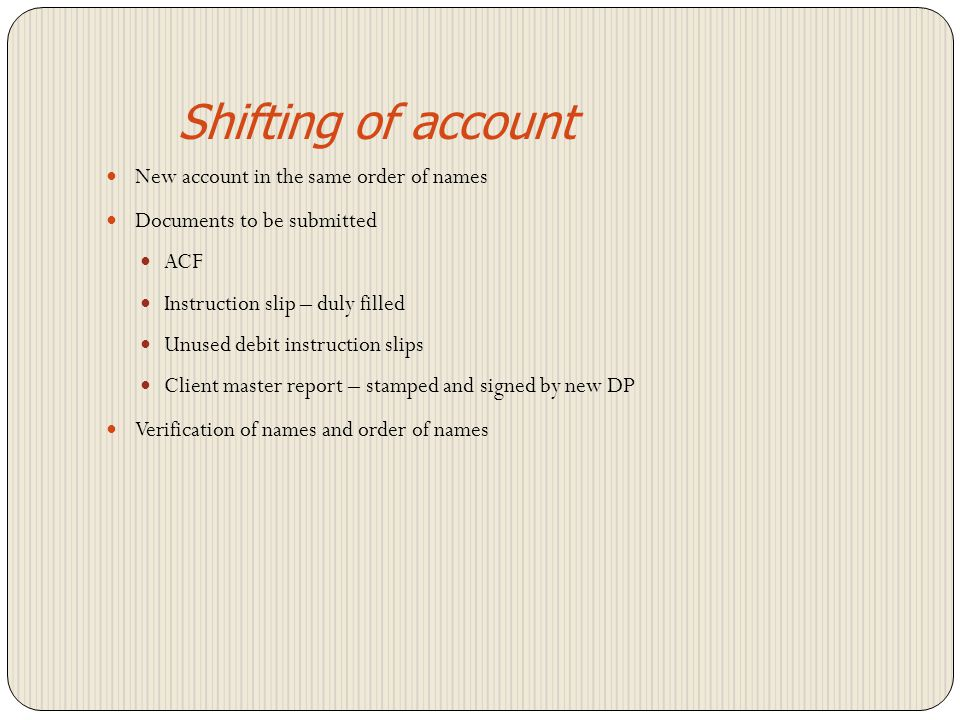 Shifting of account New account in the same order of names