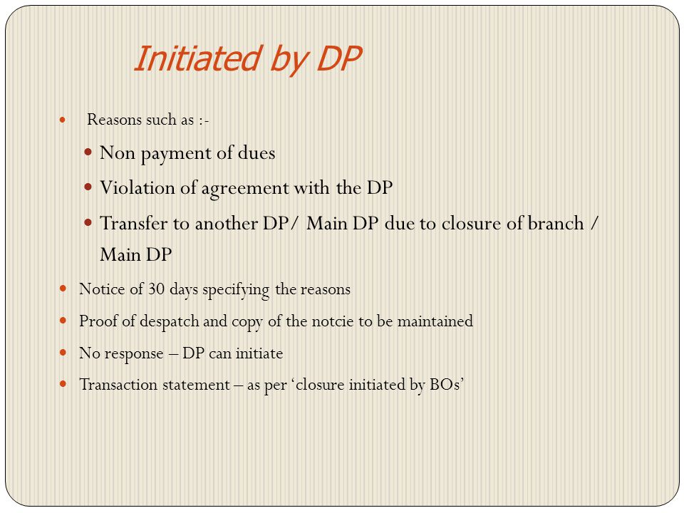 Initiated by DP Non payment of dues Violation of agreement with the DP