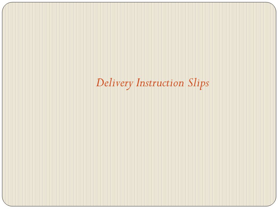 Delivery Instruction Slips