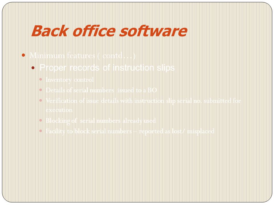 Back office software Minimum features ( contd…)