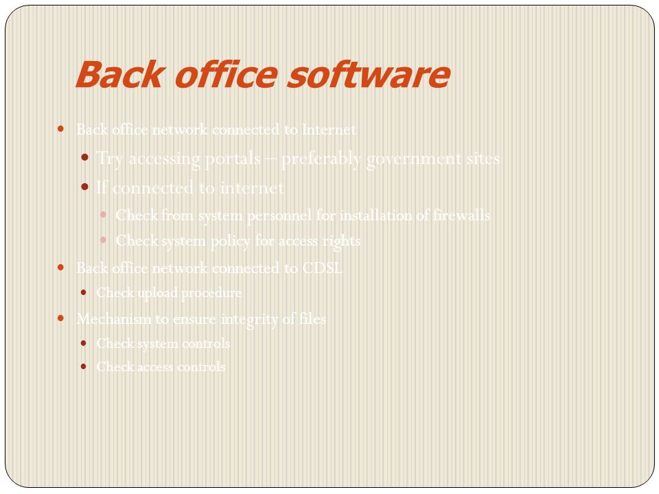 Back office software Back office network connected to Internet. Try accessing portals – preferably government sites.