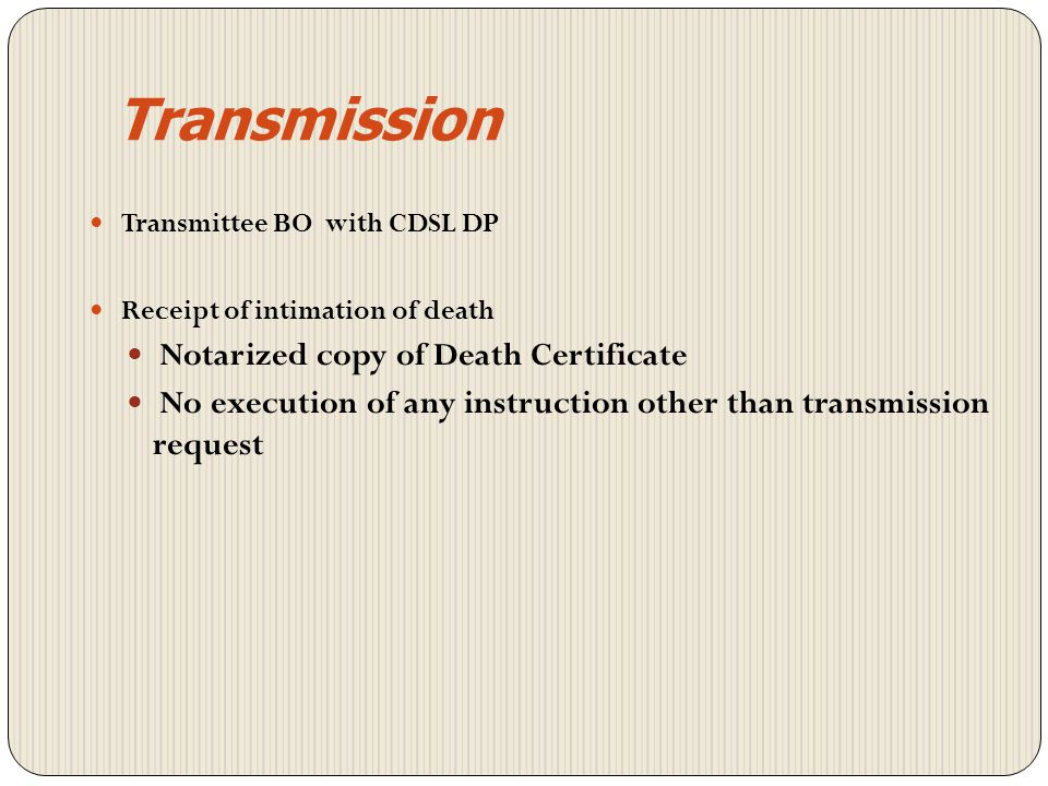 Transmission Notarized copy of Death Certificate