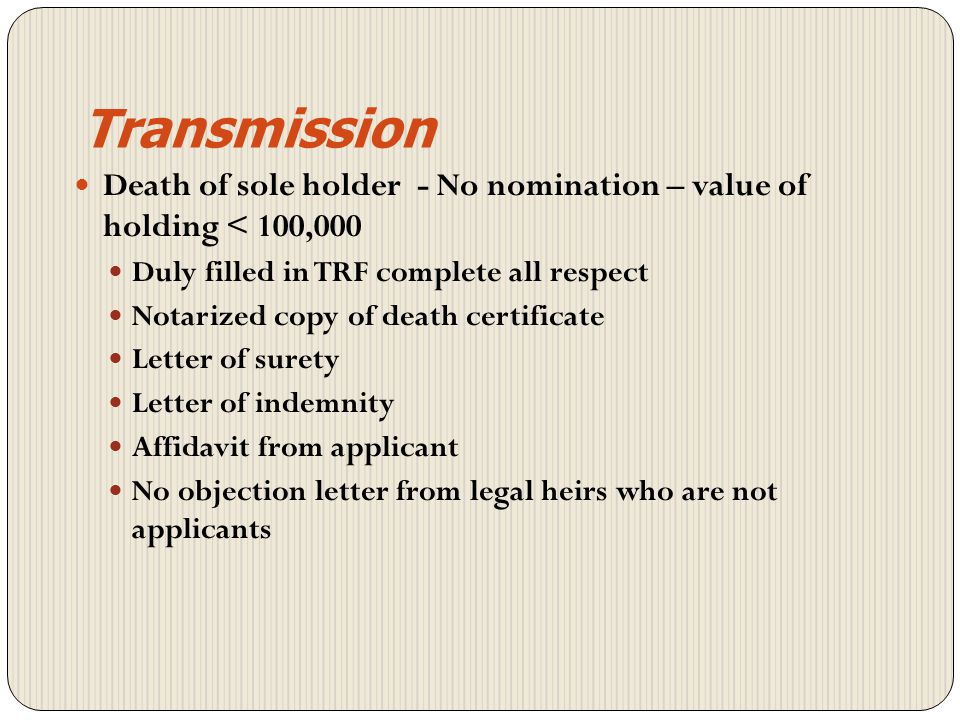Transmission Death of sole holder - No nomination – value of holding < 100,000. Duly filled in TRF complete all respect.