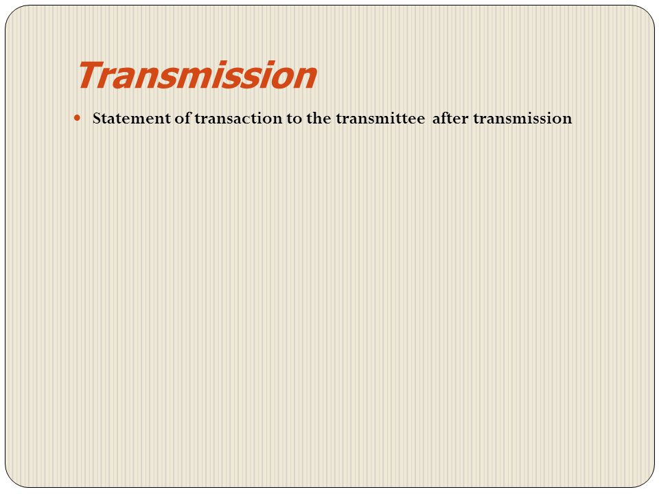 Transmission Statement of transaction to the transmittee after transmission