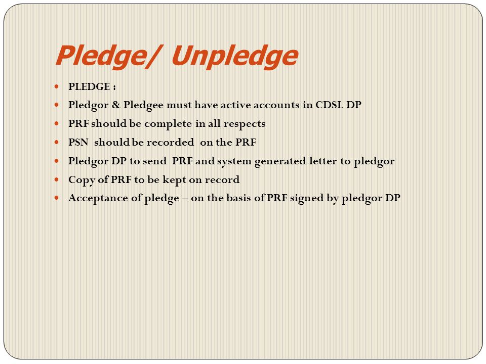 Pledge/ Unpledge PLEDGE :