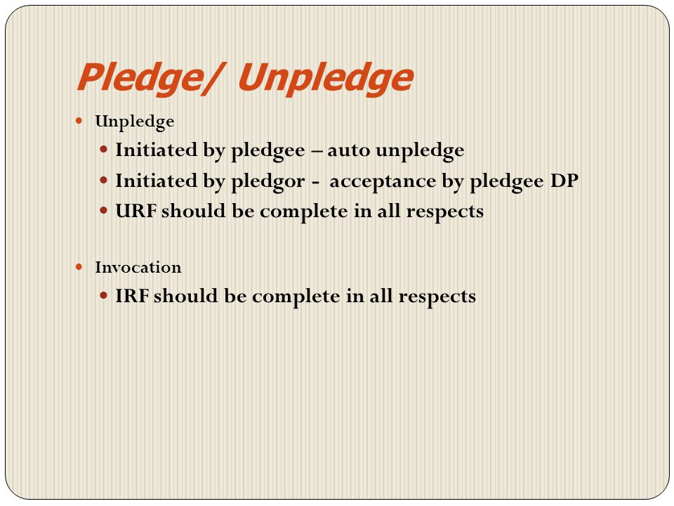 Pledge/ Unpledge Initiated by pledgee – auto unpledge