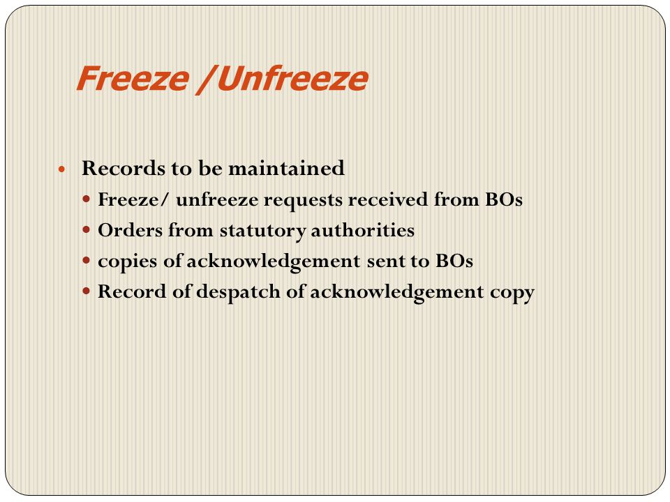 Freeze /Unfreeze Freeze/ unfreeze requests received from BOs