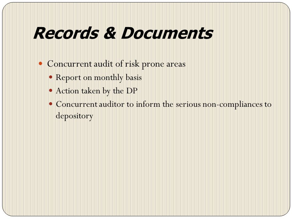Records & Documents Concurrent audit of risk prone areas