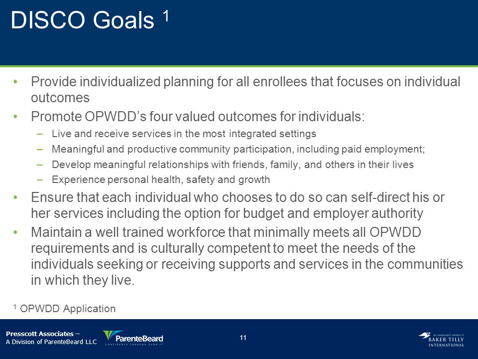 DISCO Goals 1 Provide individualized planning for all enrollees that focuses on individual outcomes.