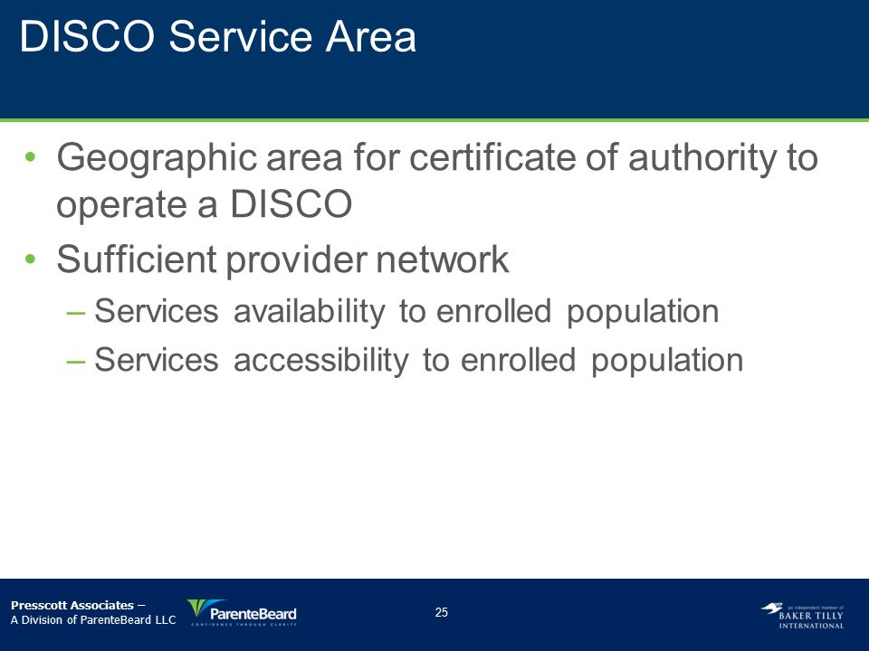 DISCO Service Area Geographic area for certificate of authority to operate a DISCO. Sufficient provider network.