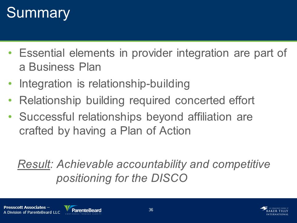 Summary Essential elements in provider integration are part of a Business Plan. Integration is relationship-building.