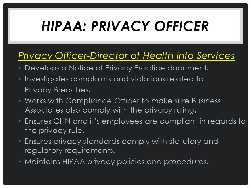 HiPAA: PRIVACY OFFICER