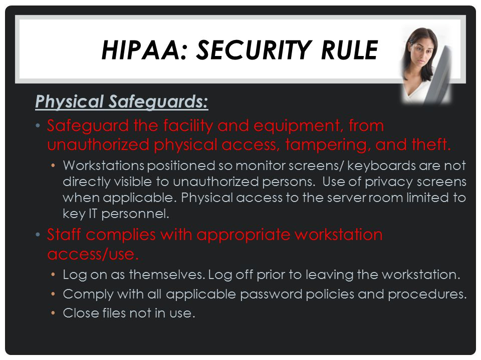 Hipaa: Security Rule Physical Safeguards: