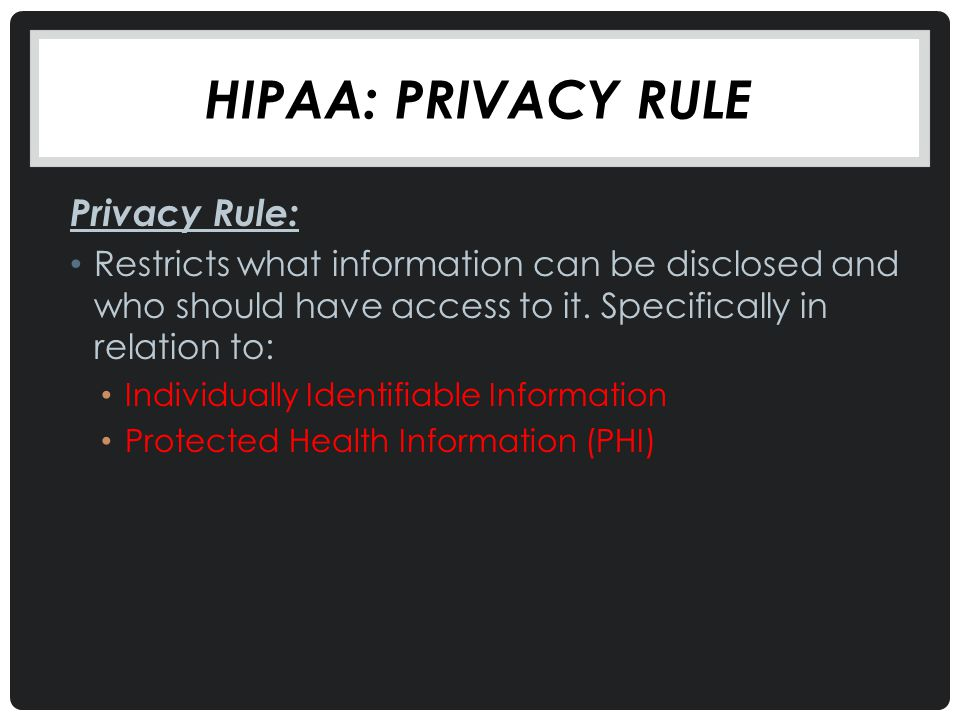 HIPAA: Privacy rule Privacy Rule: