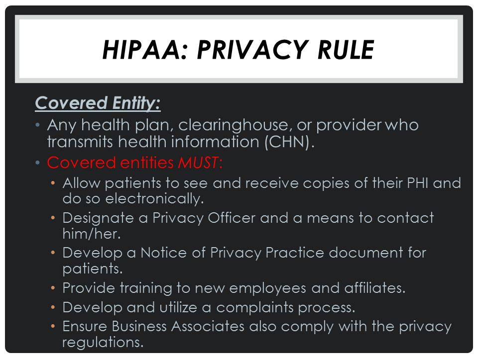 HIPAA: Privacy Rule Covered Entity: