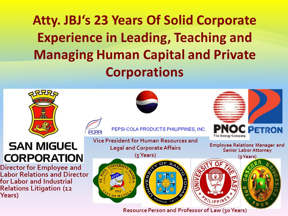 Atty. JBJ's 23 Years Of Solid Corporate Experience in Leading, Teaching and Managing Human Capital and Private Corporations