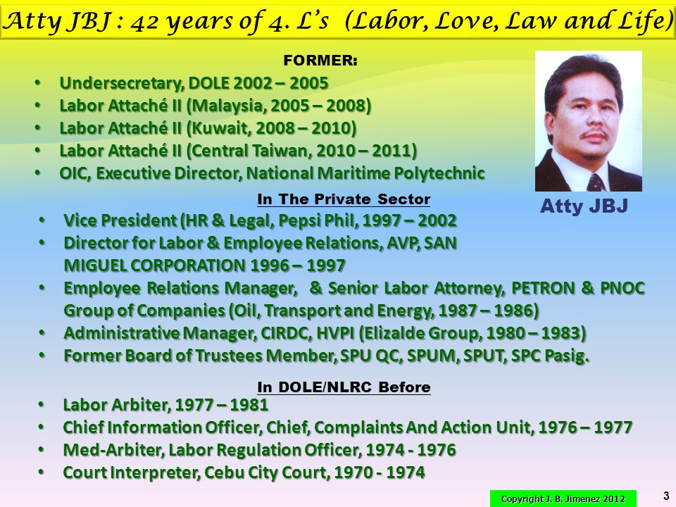 Atty JBJ : 42 years of 4. L's (Labor, Love, Law and Life)