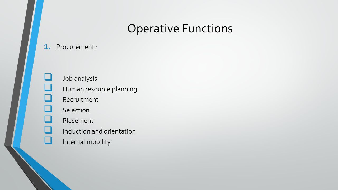 Operative Functions Procurement : Job analysis Human resource planning