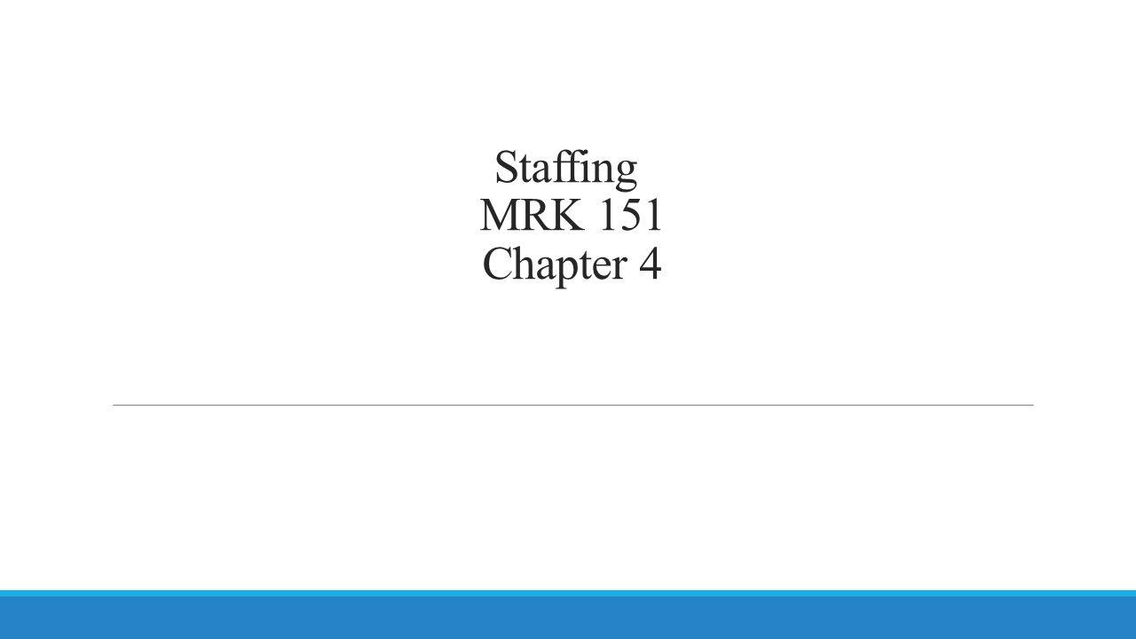 Staffing MRK 151 Chapter 4