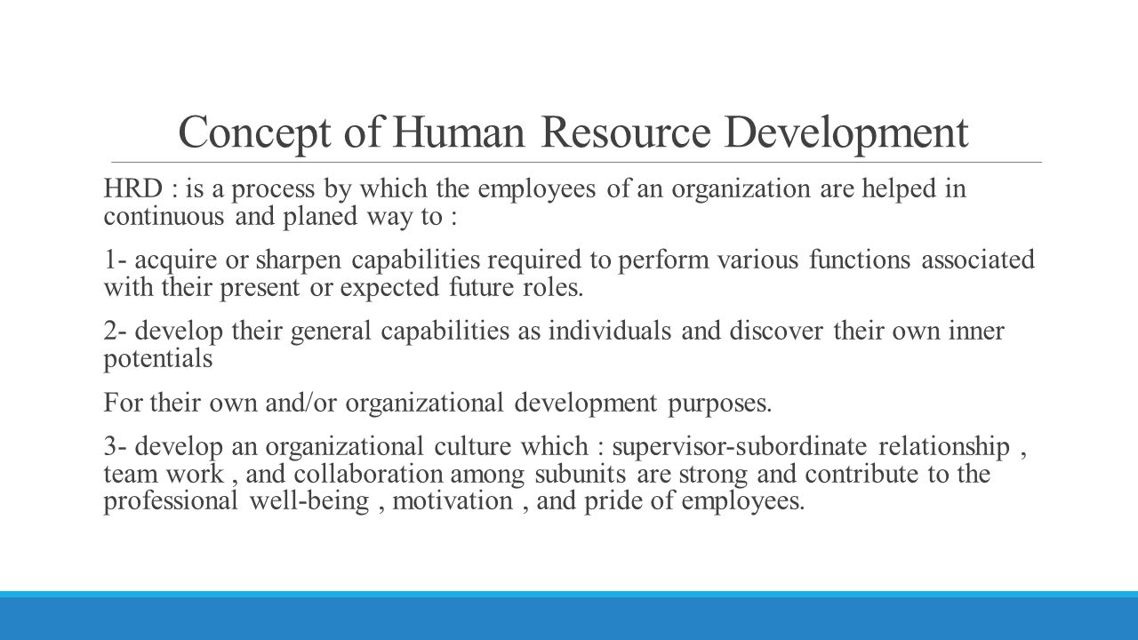 the human resource development process Training and development is one of the  as an integral part of the human resource development  is a part of the performance appraisal process.