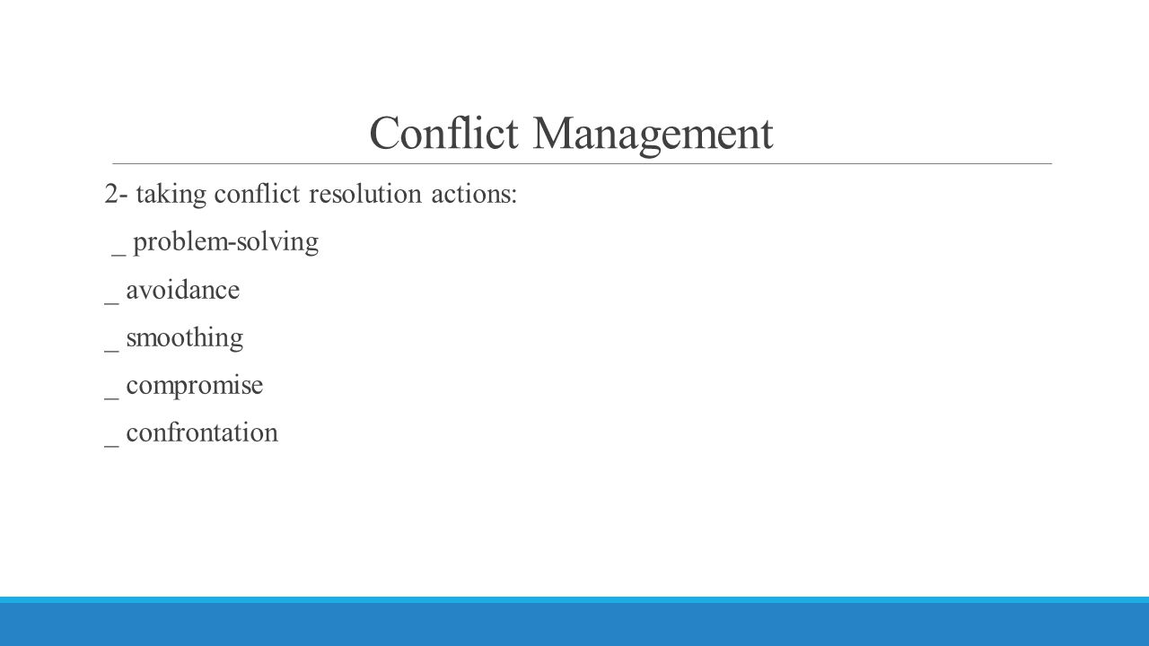 Conflict Management 2- taking conflict resolution actions: