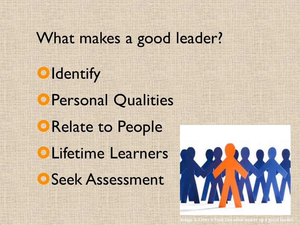 What makes a good leader