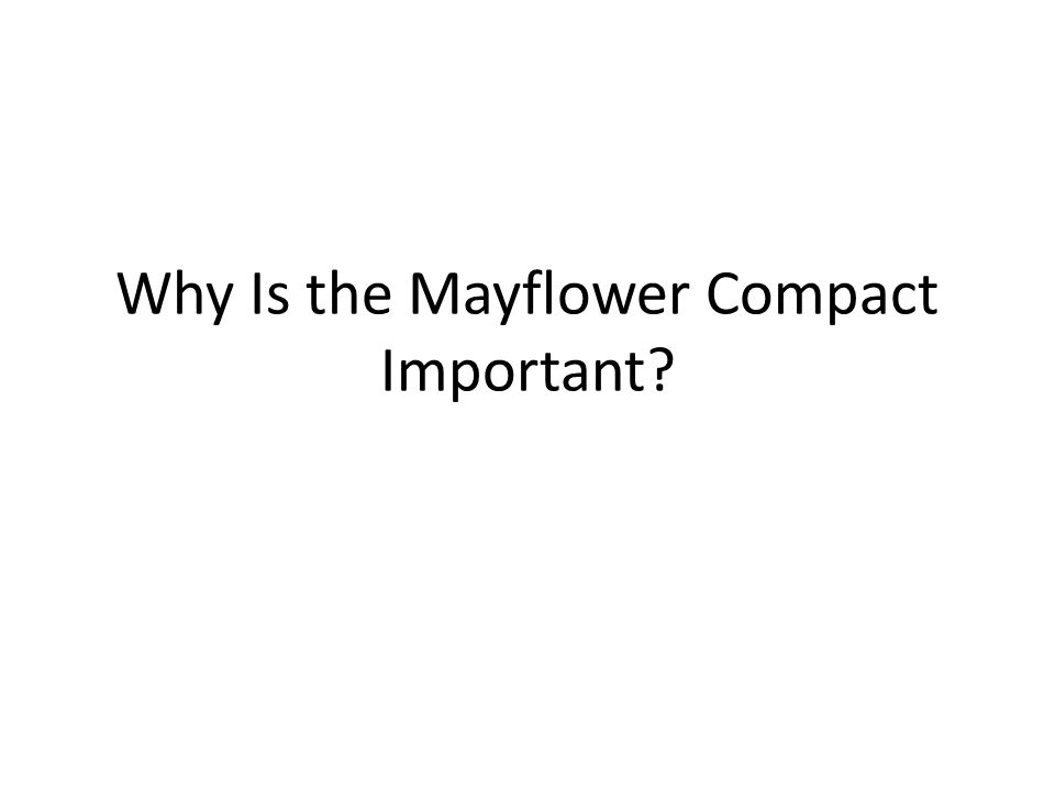 Why Is the Mayflower Compact Important