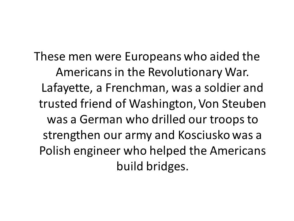 These men were Europeans who aided the Americans in the Revolutionary War.