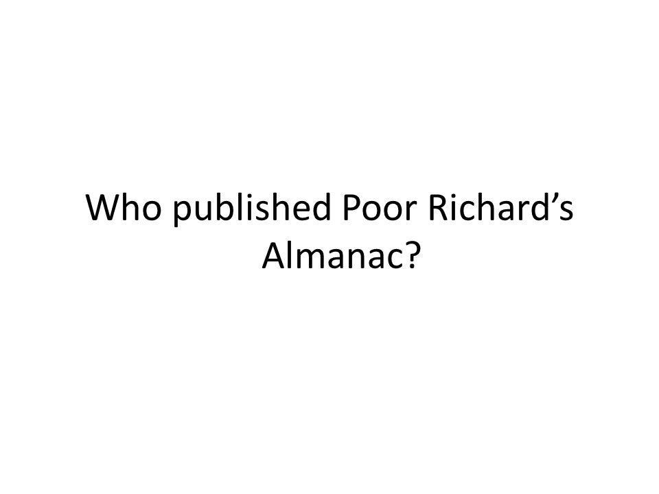 Who published Poor Richard's Almanac