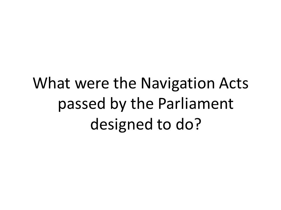 What were the Navigation Acts passed by the Parliament designed to do