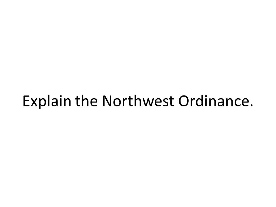 Explain the Northwest Ordinance.